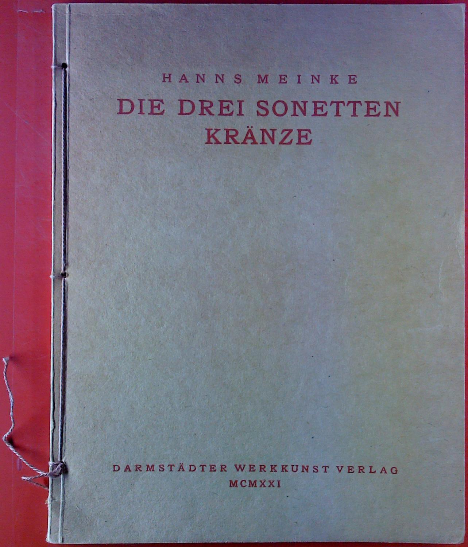 Die drei Sonettenkränze. Der Frühlinskranz - das: Hanns Meinke