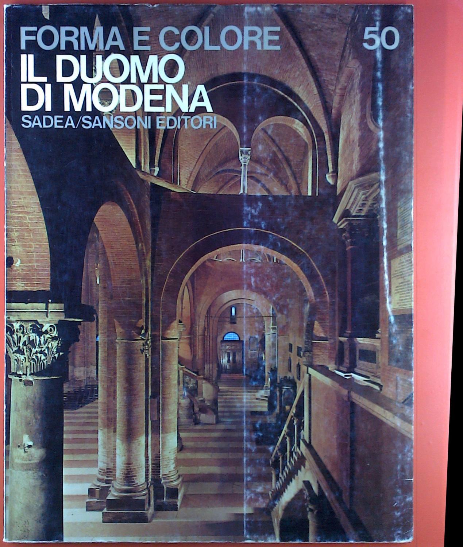 Forma E Colore 50. Il Duomo Di Modena by Arturo Carlo ...