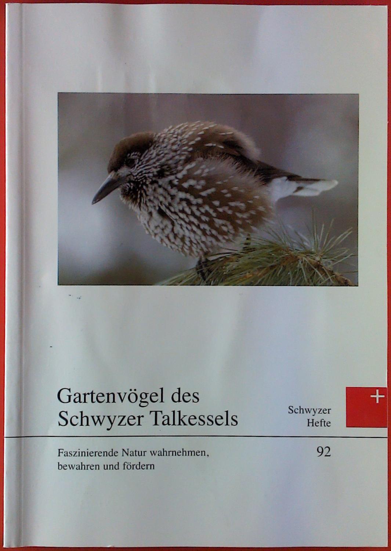 Gartenvögel des Schwyzer Talkessels. Faszinierende Natur wahrnehmen,: Urs N. Glutz