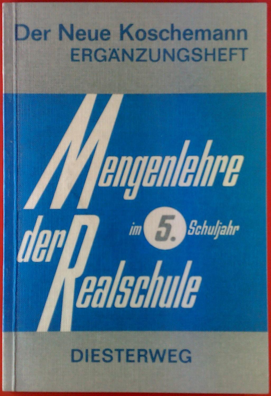 Der Neue Koschemann - Ergänzungsheft, Mengenlehre der: Karl-Heinz Unger, Walter