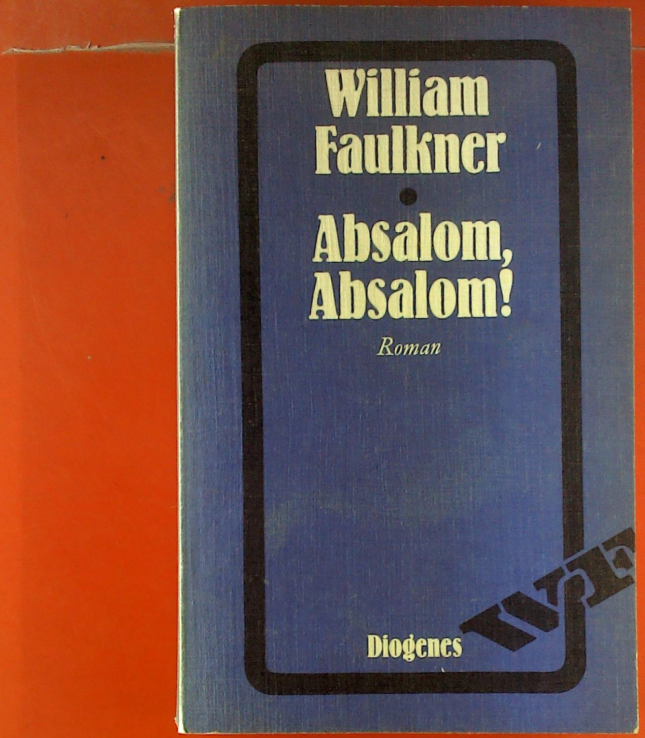 an analysis of the novel absalom absalom by william faulkner Remains a useful form of analysis for each novel furthering the importance of blood, john t irwin describes thomas sutpen of absalom, absalom in.
