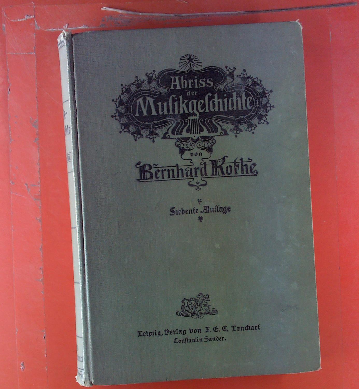 Abriss der Musikgeschichte.: Bernhard Kothe
