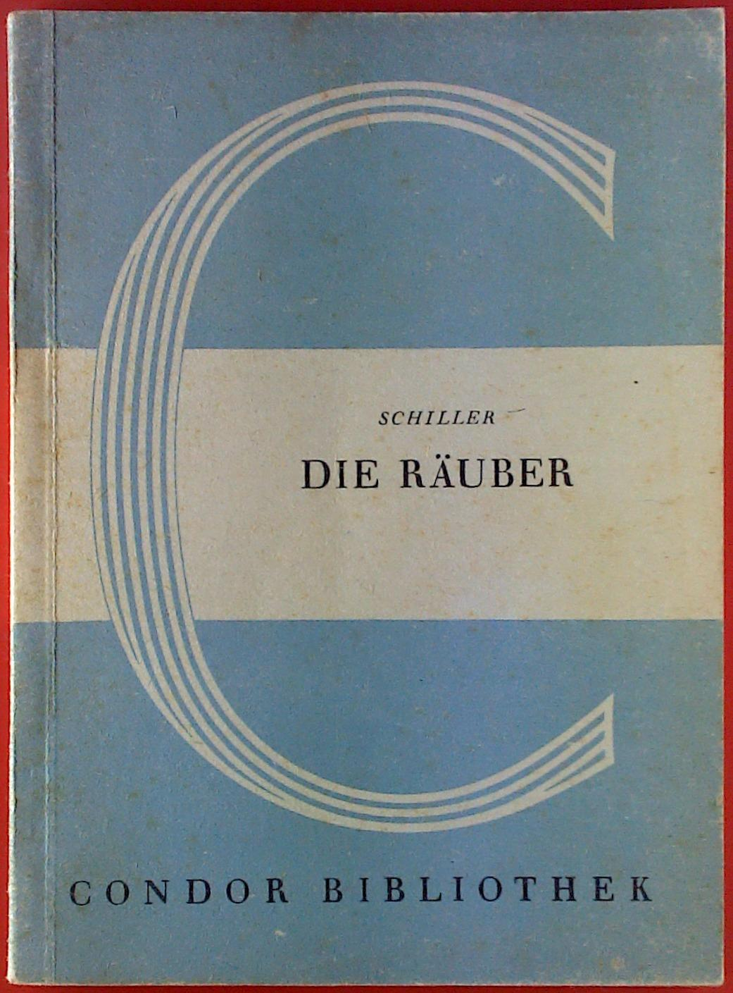 Die Räuber. Schauspiel. Condor Bibliothek 13: Schiller