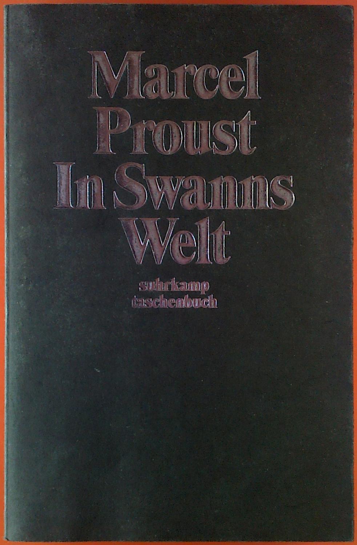 In Swanns Welt. Auf der Suche nach: Marcel Proust