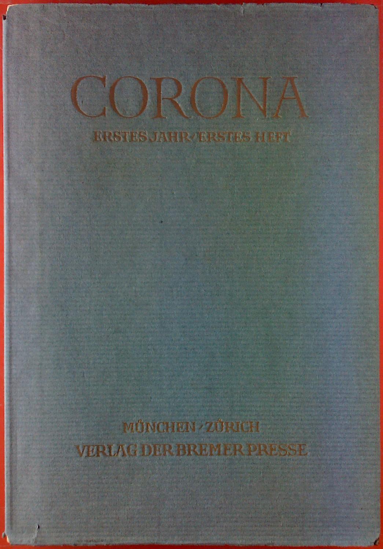 CORONA - Zweimonatsschrift. ERSTES JAHR / ERSTES: Hrsg. Martin Bodmer,