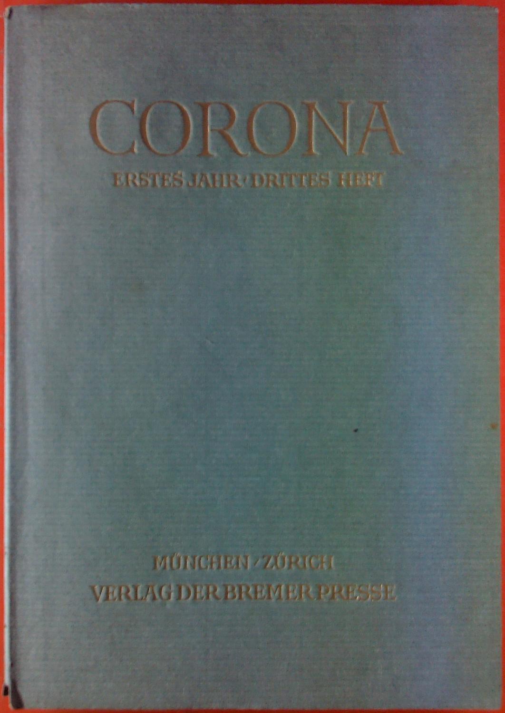 CORONA - Zweimonatsschrift. ERSTES JAHR / DRITTES: Hrsg. Martin Bodmer,