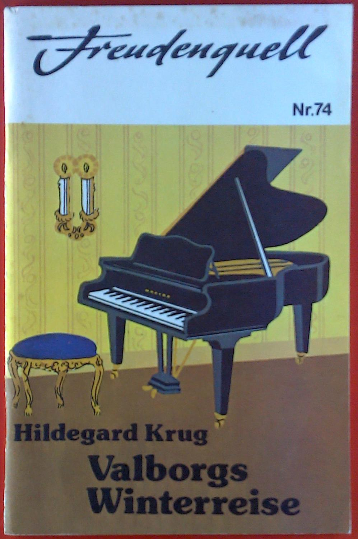 Freudenquell Nr. 74. Valborgs Winterreise. - Hildegard Krug