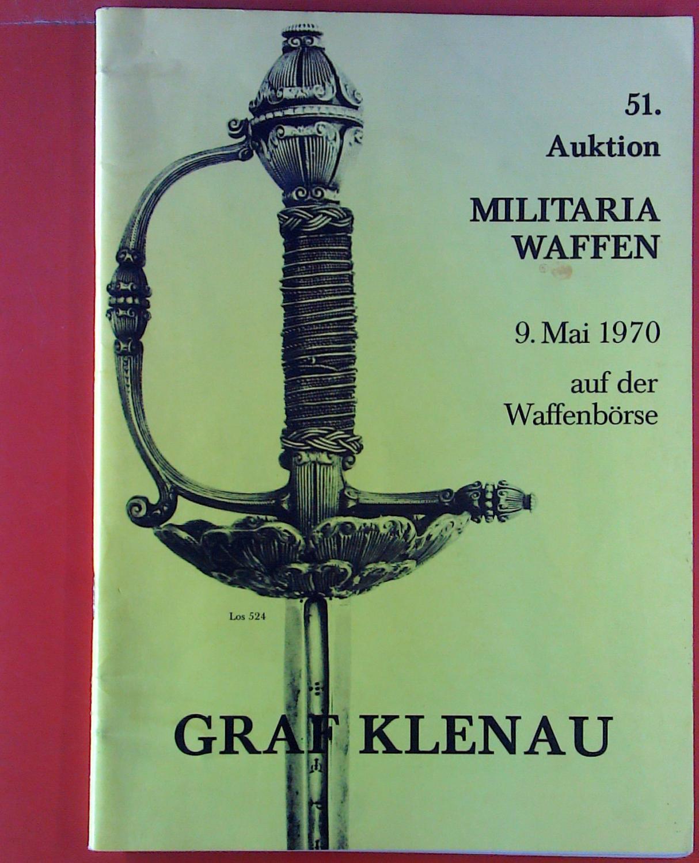 51. Auktion Militaria-Waffen. 9. Mai 1970 auf: Graf Klenau