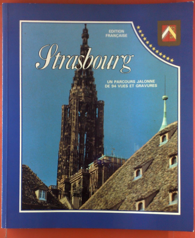 Strasbourg. Un Parcours Jalonne De 94 Vues: Robert Klingelschmitt, James
