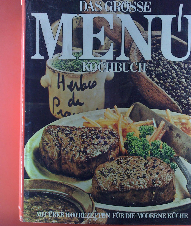 Das Grosse Menü Kochbuch (Mit über 1000 Rezepten Für Die
