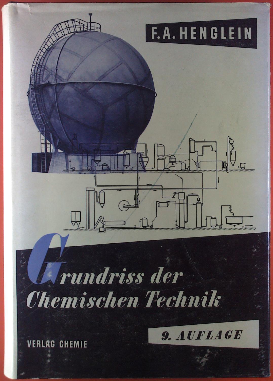 Grundriss der chemischen Technik. [Hauptwerk]. Mit 4: Friedrich August Henglein