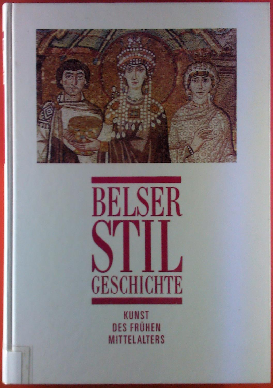 Belser Stilgeschichte, Band III. Kunst des Frühen: Irmgard Hutter, Hans