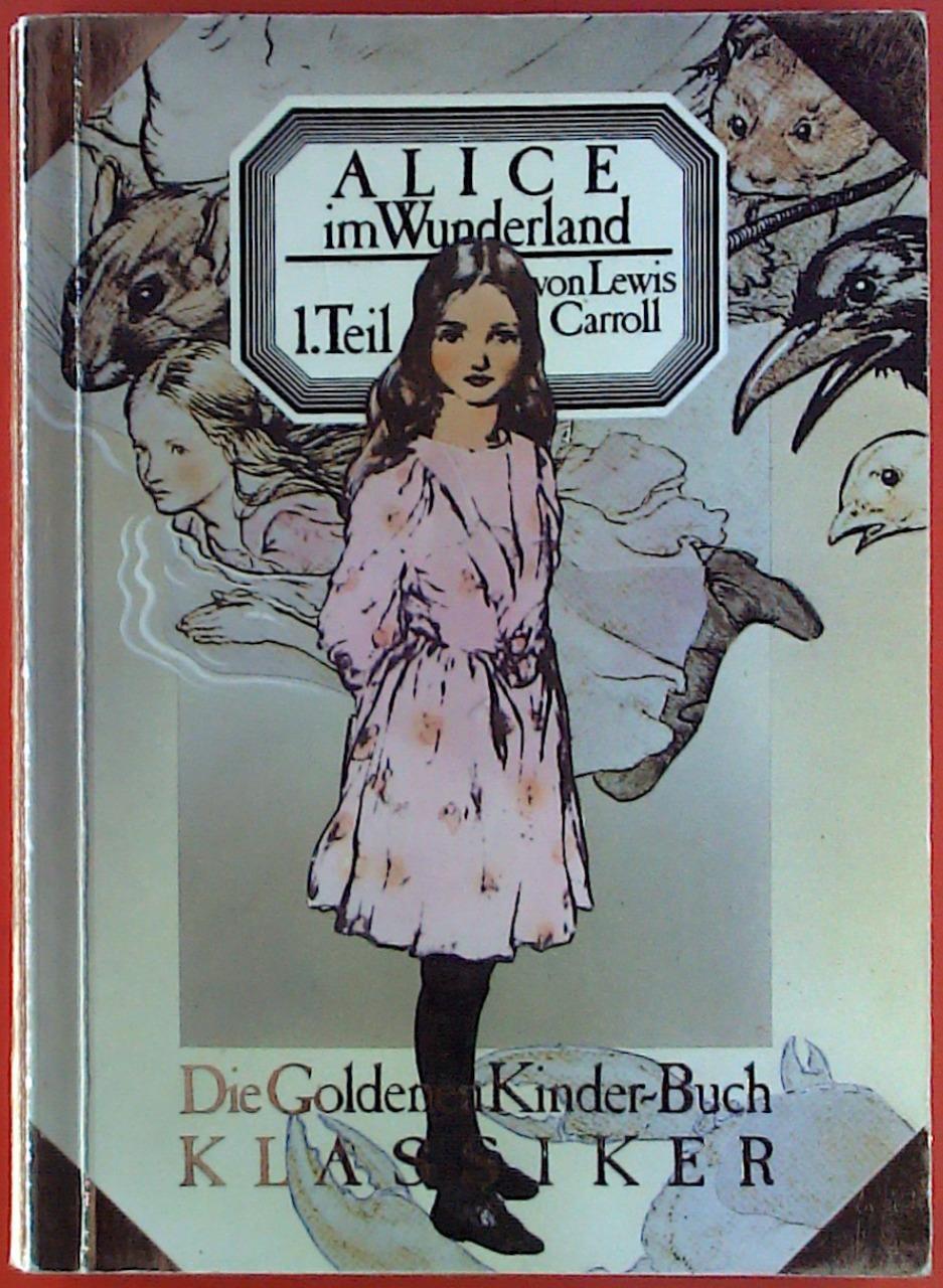 ALICE im Wunderland, TEIL 1, Die Goldenen: Lewis Carroll