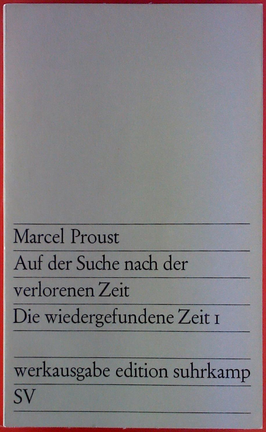 Auf der Suche nach der verlorenen Zeit.: Marcel Proust