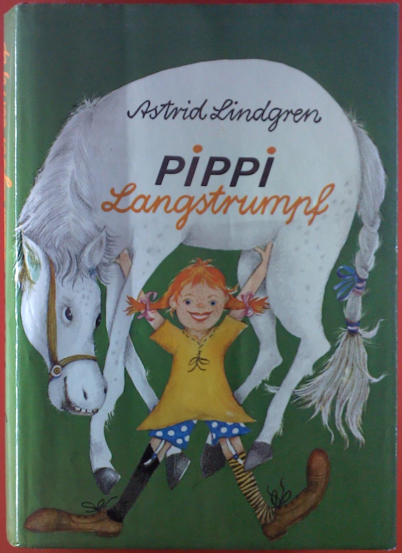 Pippi Langstrumpf.: Astrid Lindgren