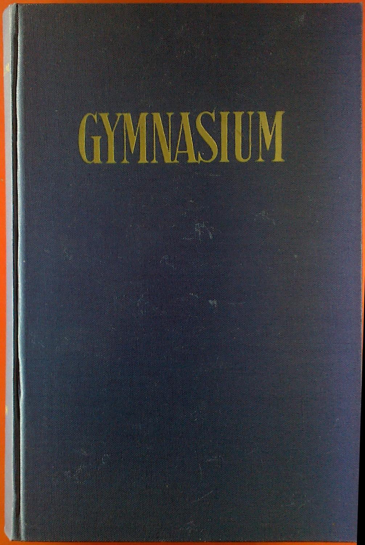 Gymnasium. Zeitschrift für Kultur der Antike und: Hrsg: Franz Bömer,