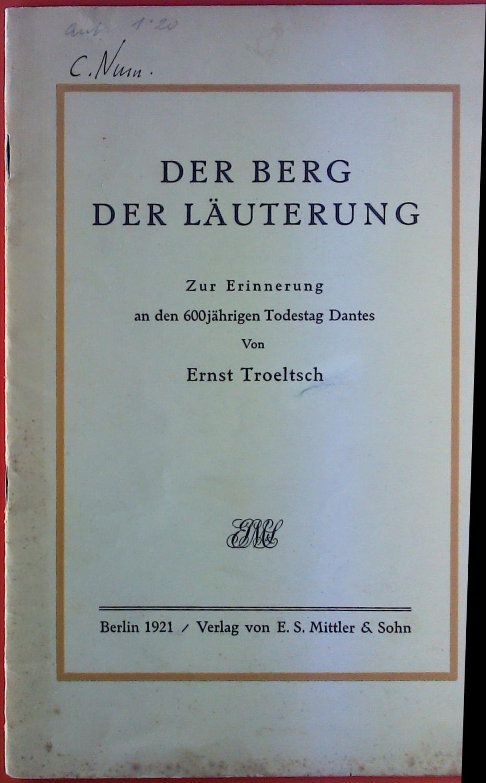 Der Berg der Läuterung. Zur Erinnerung an: Ernst Troeltsch