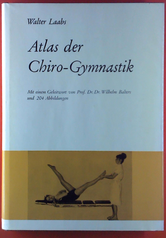 Atlas der Chiro-Gymnastik: Walter Laabs
