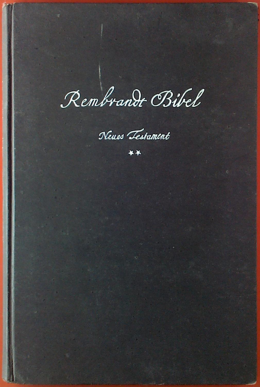 die rembrandt bibel altes und neues testament