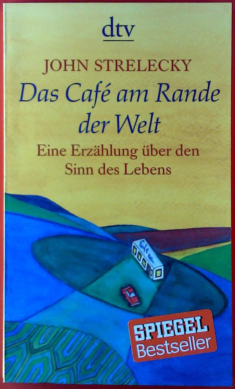 Das Café am Rande der Welt. Eine Erzählung über den Sinn des Lebens.
