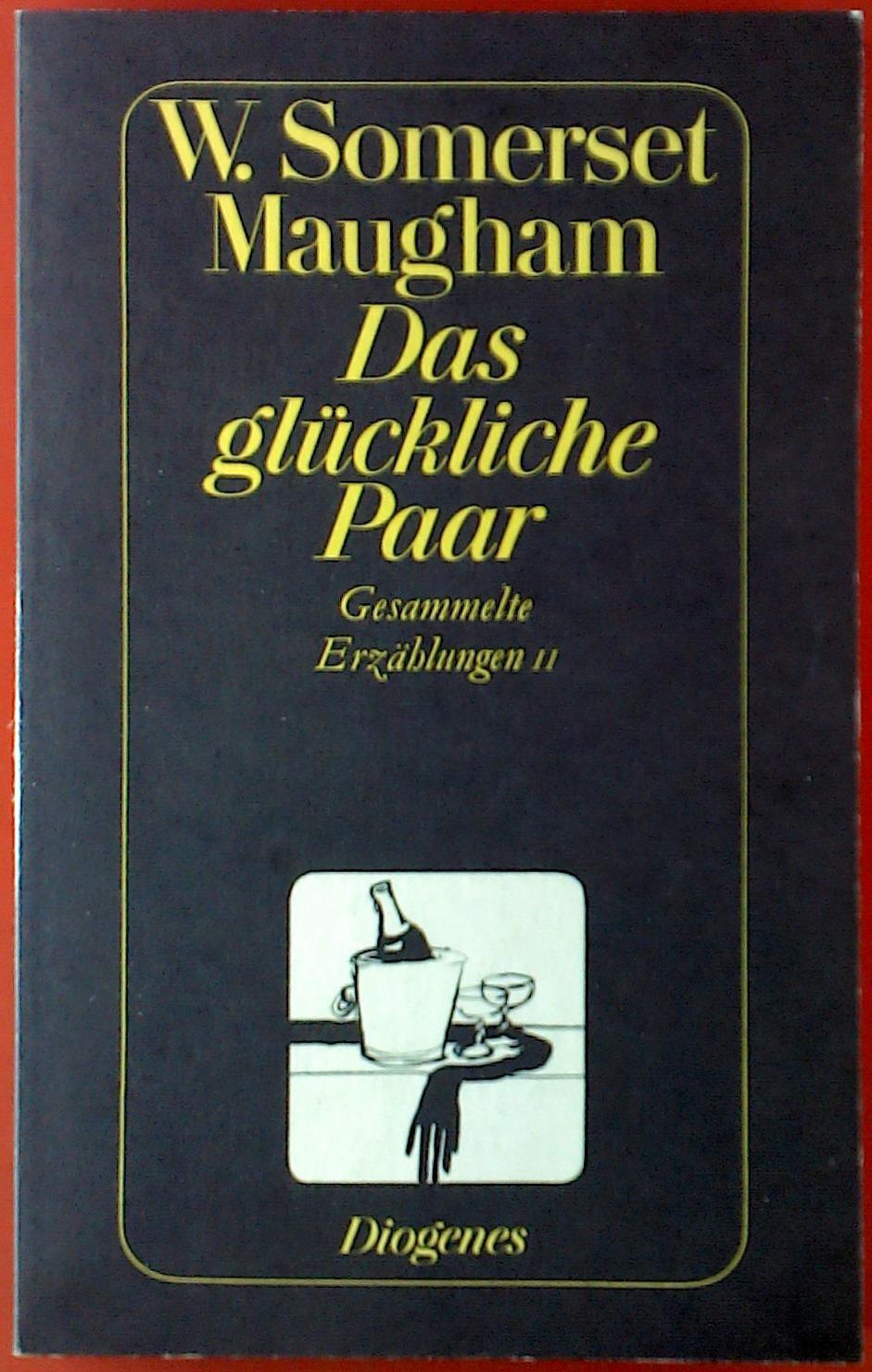 Das glückliche Paar. Gesammelte Erzählungen II.: W. Somerset Maugham