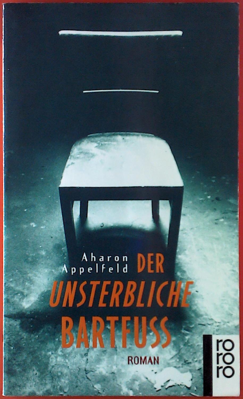 Der unsterbliche Bartfuss - Aharon Appelfeld