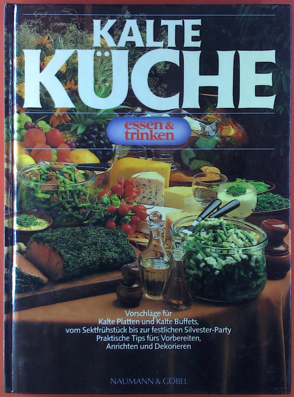 df85e67d69 Kalte Küche. Essen & Trinken. Vorschläge für: Herausgegeben von der