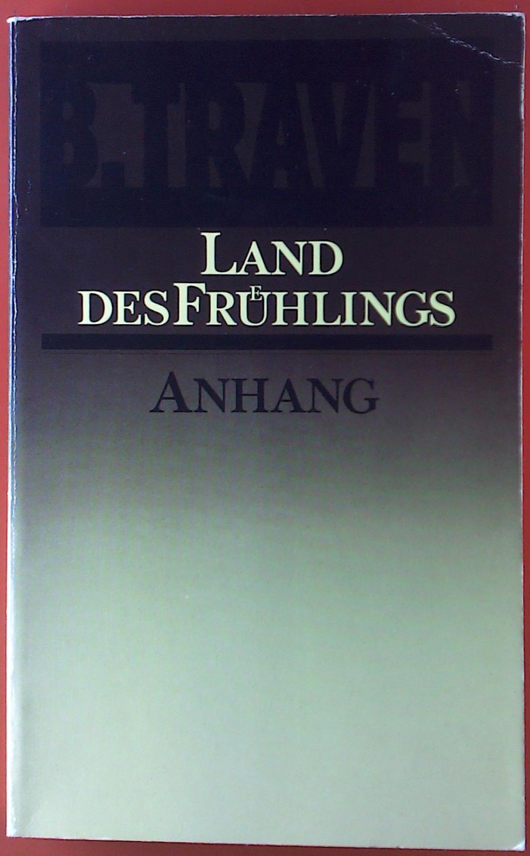 Land des Fruehlings. Werksausgabe B. Traven, Anhang zu den Bänden 16 und 17