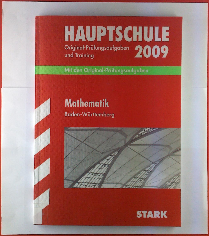 Hauptschule Original-Prüfungsaufgaben und training 2009. Mit den Original-Prüfungsaufgaben. Mathematik Baden-Württemberg - Walter Schmid
