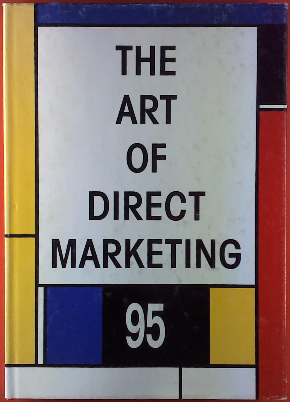 The Art of Direct Marketing - Direktmarketing-Agenturen im DDV. Jahrbuch 1995. - Hrsg: DDV - Deutscher Direktmarketing Verband e.V.