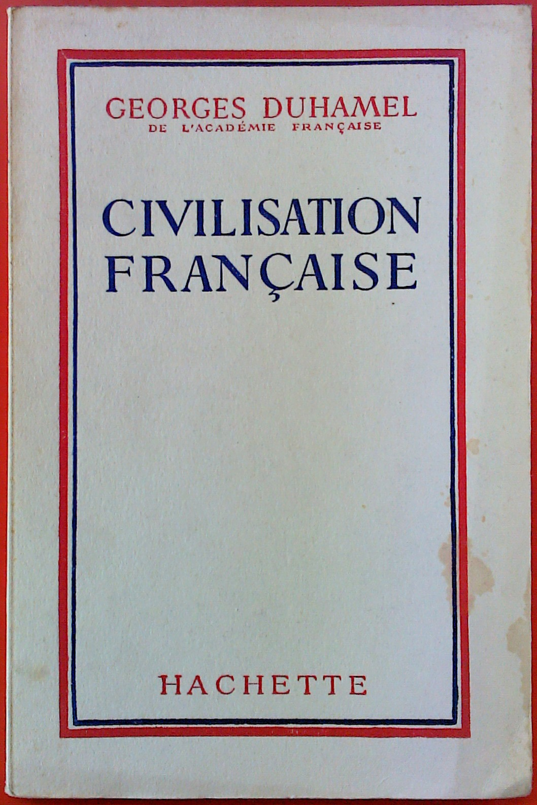 Georges Duhamel... Civilisation française