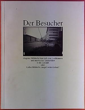 Der Besucher. Magister Hölderlin baut sich eine: Hartmuth Schröder