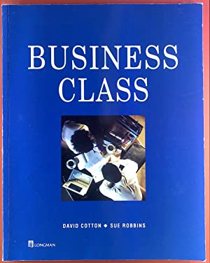 Business Class. English Course for Upper-Intermediate.: David Cotton, Sue