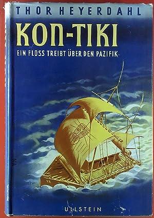 Kon-Tiki. Ein Floss treibt über den Pazifik.: Thor Heyerdahl