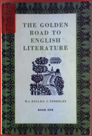 The Golden Road to English Literature: W. J. Ball