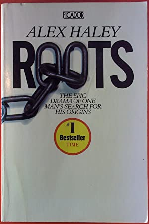 Roots. The Epic Drama Of One Man`s: Alex Haley