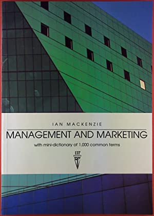 Management and Marketing with mini-dictionary of 1,000: Ian Mackenzie
