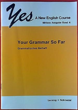 Your Grammar So Far. Grammatisches BEIHEFT zu: Karl Hartmann, Rolf