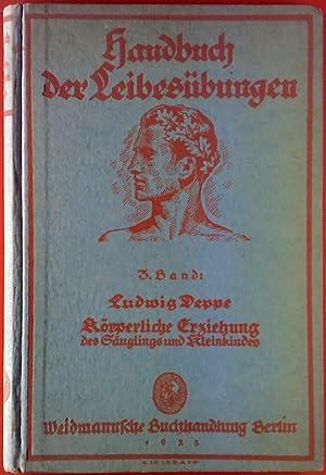 Handbuch der Leibesübungen. BAND 3: Körperliche Erziehung: Ludwig Deppe