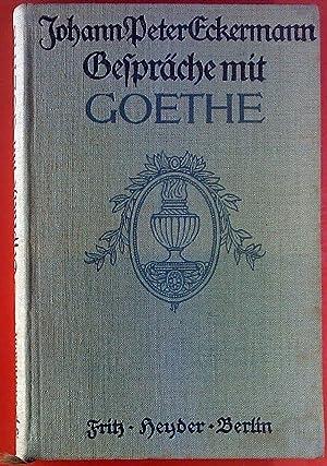 Johann Peter Eckermann. Gespräche mit Goethe in den letzten Jahren seines Lebens .: Gerhard ...
