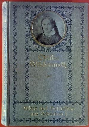 Ottilie Wildermuths gesammelte Werke. Erster Band: Bilder: Adelheid Wildermuth