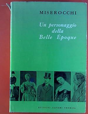 Un Personagio Della Bella Epoque.: Manlio Miserocchi
