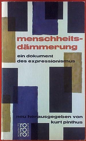 Menschheitsdämmerung. Ein Dokument des Expressionismus.: Kurt Pinthus