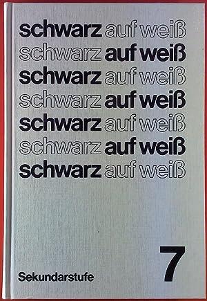 Schwarz auf weiß, Sekundarstufe , Texte -: Johann Bauer, Klaus