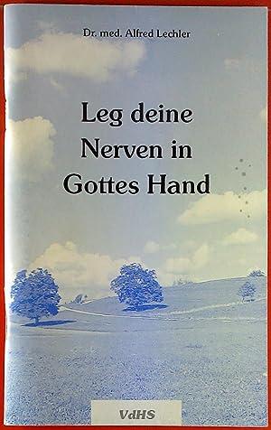 Leg deine Nerven in Gottes Hand: Dr. med. Alfred