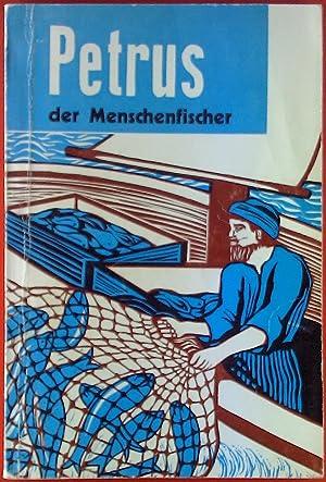 Petrus, der Menschenfischer. Kurzbuch.: F. B. Meyer