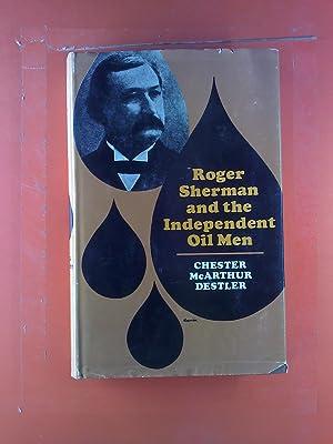 Roger Sherman and the Independent Oil Men.: Chester McArthur Destler