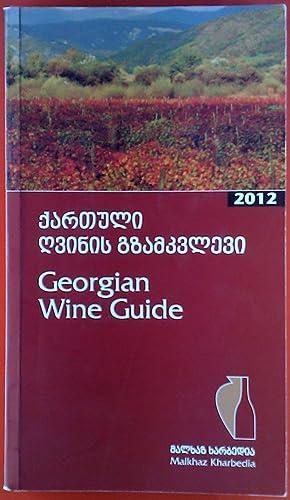 Georgian Wine Guide 2012. 2 sprachig: englisch,: ohne Autorenangabe