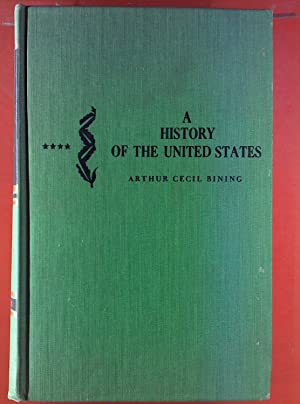 A History Of The United States. Volume: Arthur Ceceil Bining