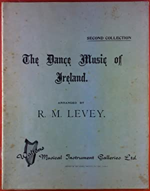 The Dance Music of Irland. Second Collection.: R. M. Levey